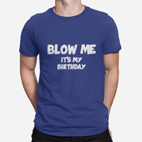 Blow me its my birthday
