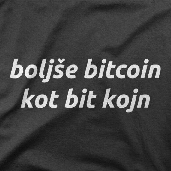 Smešna majica Boljše bitcoin kot bit kojn